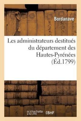 Les Administrateurs Destitues Du Departement Des Hautes-Pyrenees, Au President Du Conseil