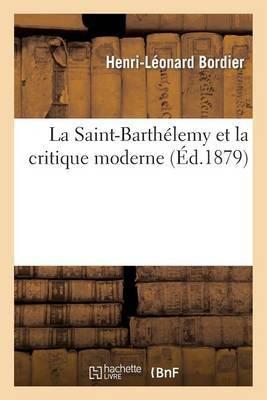 La Saint-Barthelemy Et La Critique Moderne