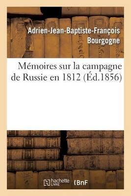 Memoires Sur La Campagne de Russie En 1812