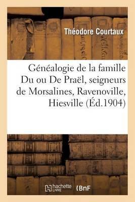 Genealogie de La Famille Du Ou de Prael, Seigneurs de Morsalines, Ravenoville, Hiesville, Surville