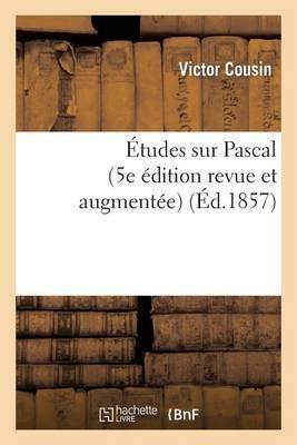 Etudes Sur Pascal (5e Edition Revue Et Augmentee)