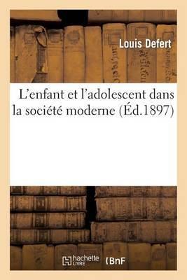 L'Enfant Et L'Adolescent Dans La Societe Moderne