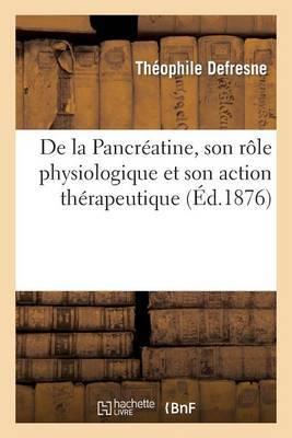 de La Pancreatine, Son Role Physiologique Et Son Action Therapeutique