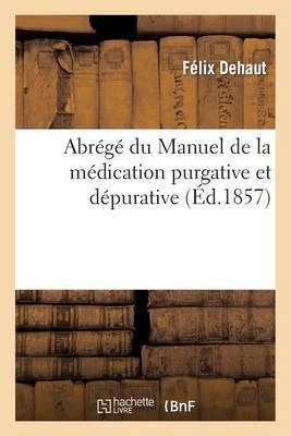 Abrege Du Manuel de La Medication Purgative Et Depurative