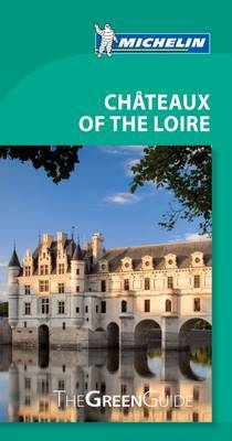 Chateaux of the Loire - Michelin Green Guide: The Green Guide