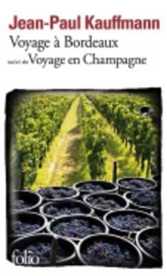 Voyage a Bordeaux (suivi de Voyage en Champagne)