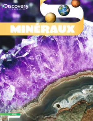 Discovery Education: Mineraux