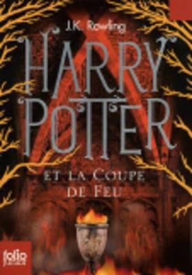 Harry Potter - French: Harry Potter et la coupe de feu FOLIO JUNIOR ED