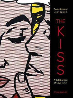 The Kiss: A Celebration of Love in Art
