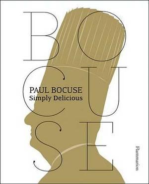 Paul Bocuse: Simply Delicious: Simply Delicious