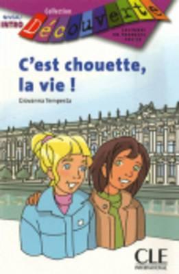 Decouverte: C'Est Chouette LA Vie - Grand Debutant