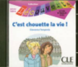 Decouverte: C'Est Chouette LA Vie! - CD