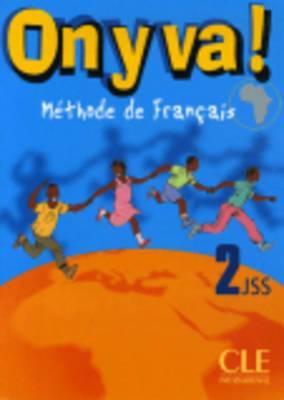On Y Va!: Livre De L'Eleve 2