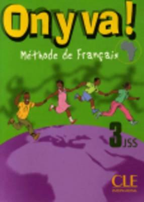On Y Va!: Livre De L'Eleve 3
