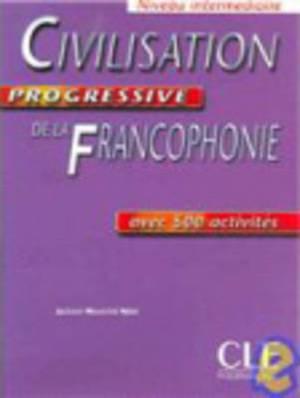 Civilisation progressive de la francophonie: Livre intermediaire (A2/B1)