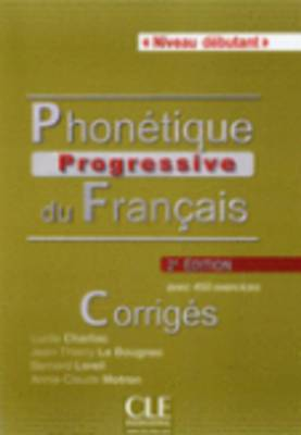 Phonetique progressive 2e  edition: Corriges debutant