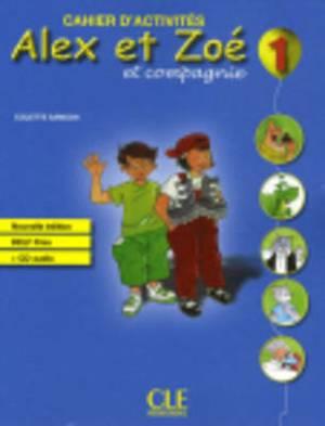 Alex ET Zoe ET Compagnie - Nouvelle Edition: Cahier D'Activites 1 & CD-Audio Delf Prim