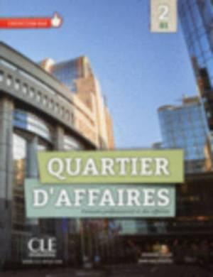 Quartier D'affaires: Livre De L'eleve Avec Dvd-rom 2 (B1)