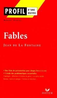 Profil d'une oeuvre: La Fontaine: Fables