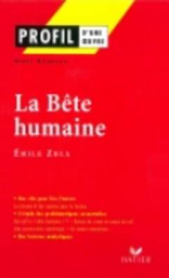 Profil d'une oeuvre: Zola: La bete humaine