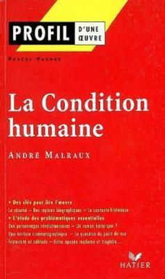 Profil d'une oeuvre: Malraux: La condition humaine