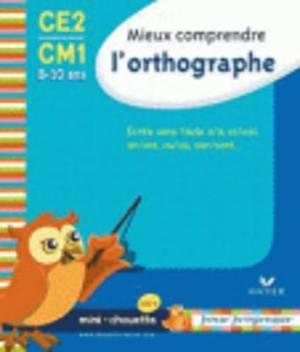 Mieux Comprendre L'Orthographe (Ce2-Cm1)