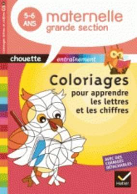 Chouette Coloriages Pour Apprendre Les Lettres ET Les Nombres GS 5/6 Ans