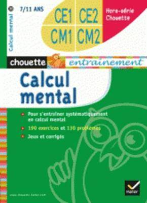 Collection Chouette - Maths: Chouette Hors-Serie Calcul mental CE1/CE2/CM1/CM2