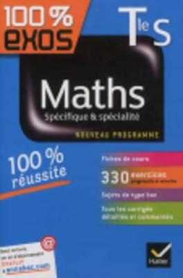 100% Exos: Maths Terminale S Specifique & Specialite