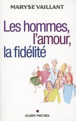 Hommes, L'Amour, La Fidelite (Les)