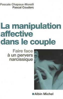 Manipulation Affective Dans Le Couple (La)