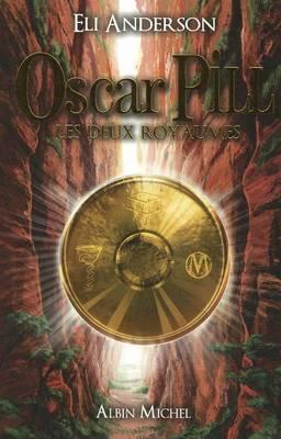 Oscar Pill 2 - Les Deux Royaumes