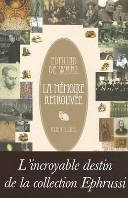 La M moire Retrouv e: L'Incroyable Destin de la Collection Ephrussi