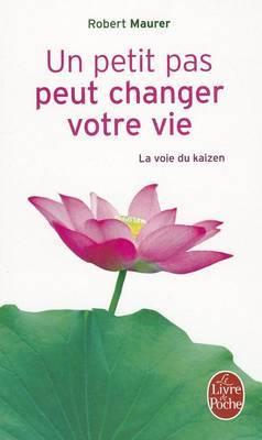 Un Petit Pas Peut Changer Votre Vie - La Voie Du Kaizen