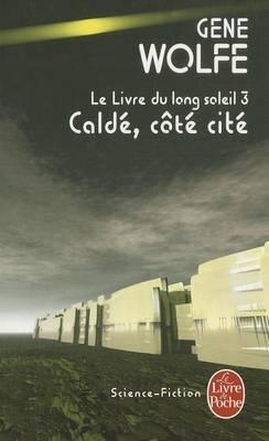 Calde, Cote Cite: Le Livre Du Long Soleil 3