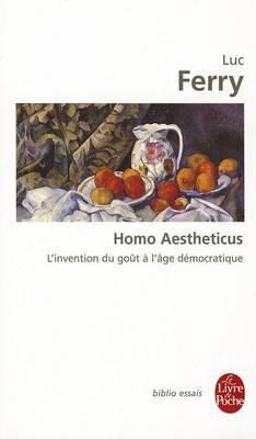 Homo Aestheticus - L'Invention Du Gout a L'Age Democratique