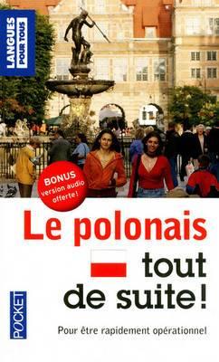 Langues pour tous: Le polonais tout de suite ! (Avec version audio offerte)