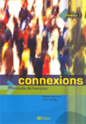 Connexions: Methode De Francais: Niveau 1: Livre D'eleve