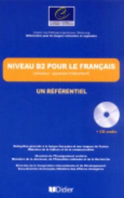 Un Referentiel: Niveau B2 Livre + CD