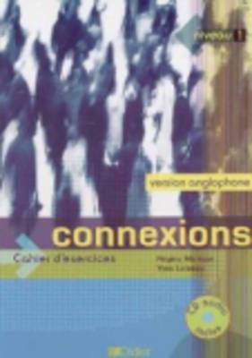 Connexions: Cahier Anglophone: Niveau 1