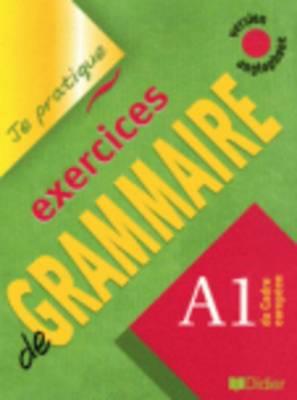 Je pratique - Exercices de grammaire: Livre A1 (version anglophone)