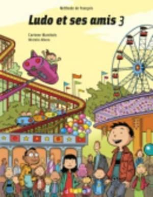 Ludo ET Ses Amis: Livre De L'Eleve 3