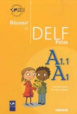 Reussir Le Delf Prim': Livre A1-A1.1