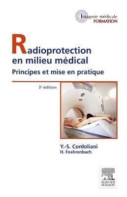 Radioprotection En Milieu Medical: Principes Et Mise En Pratique