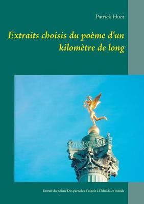 Extraits Choisis Du Poeme D'Un Kilometre de Long