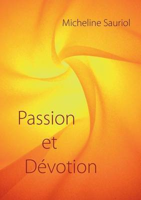 Passion Et Devotion