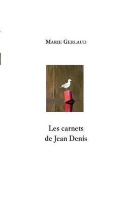 Les Carnets de Jean Denis