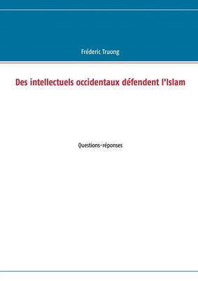 Des Intellectuels Occidentaux Defendent L'Islam