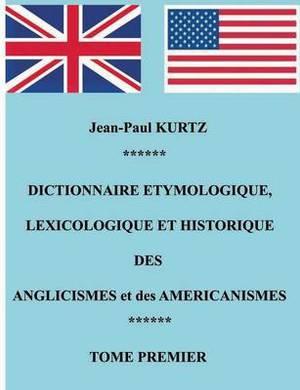 Dictionnaire Etymologique Des Anglicismes Et Des Americanismes