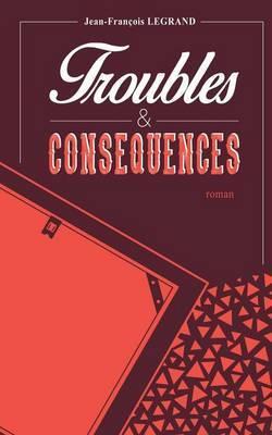 Troubles Et Consequences